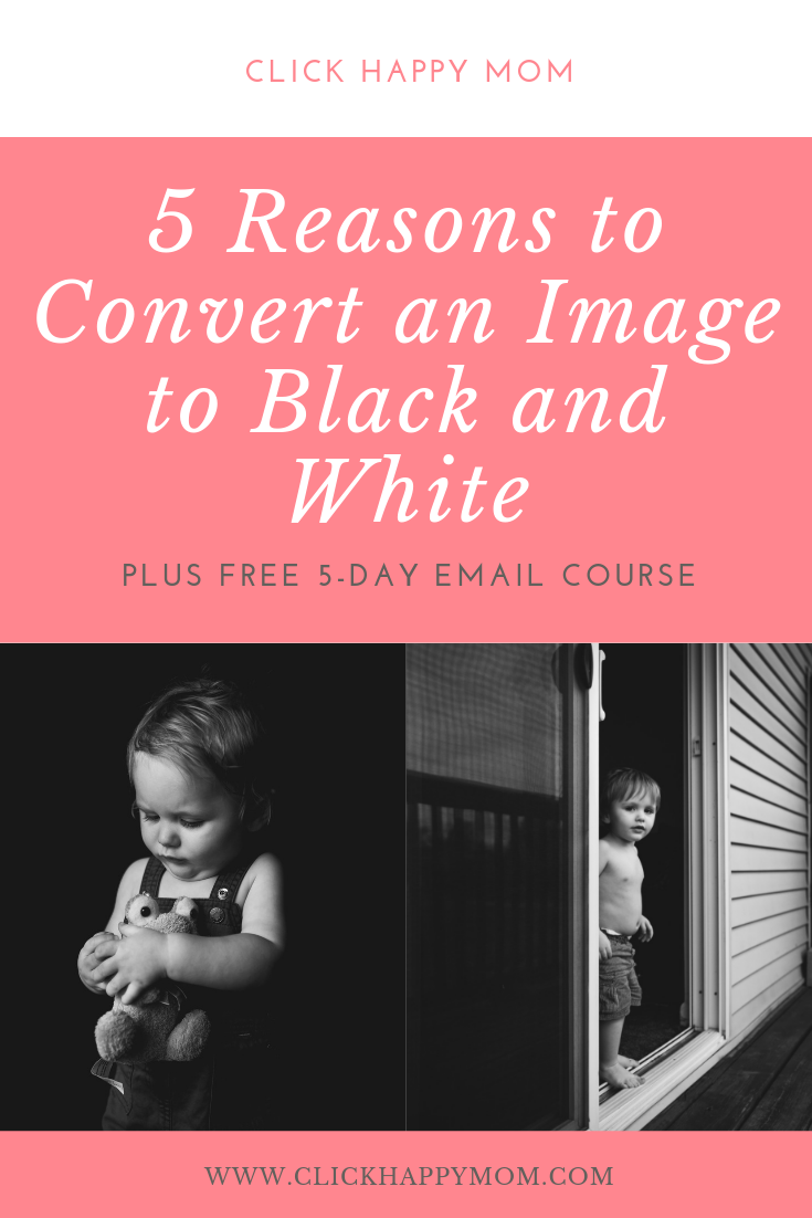 5 Reasons to Convert an Image to Black and White