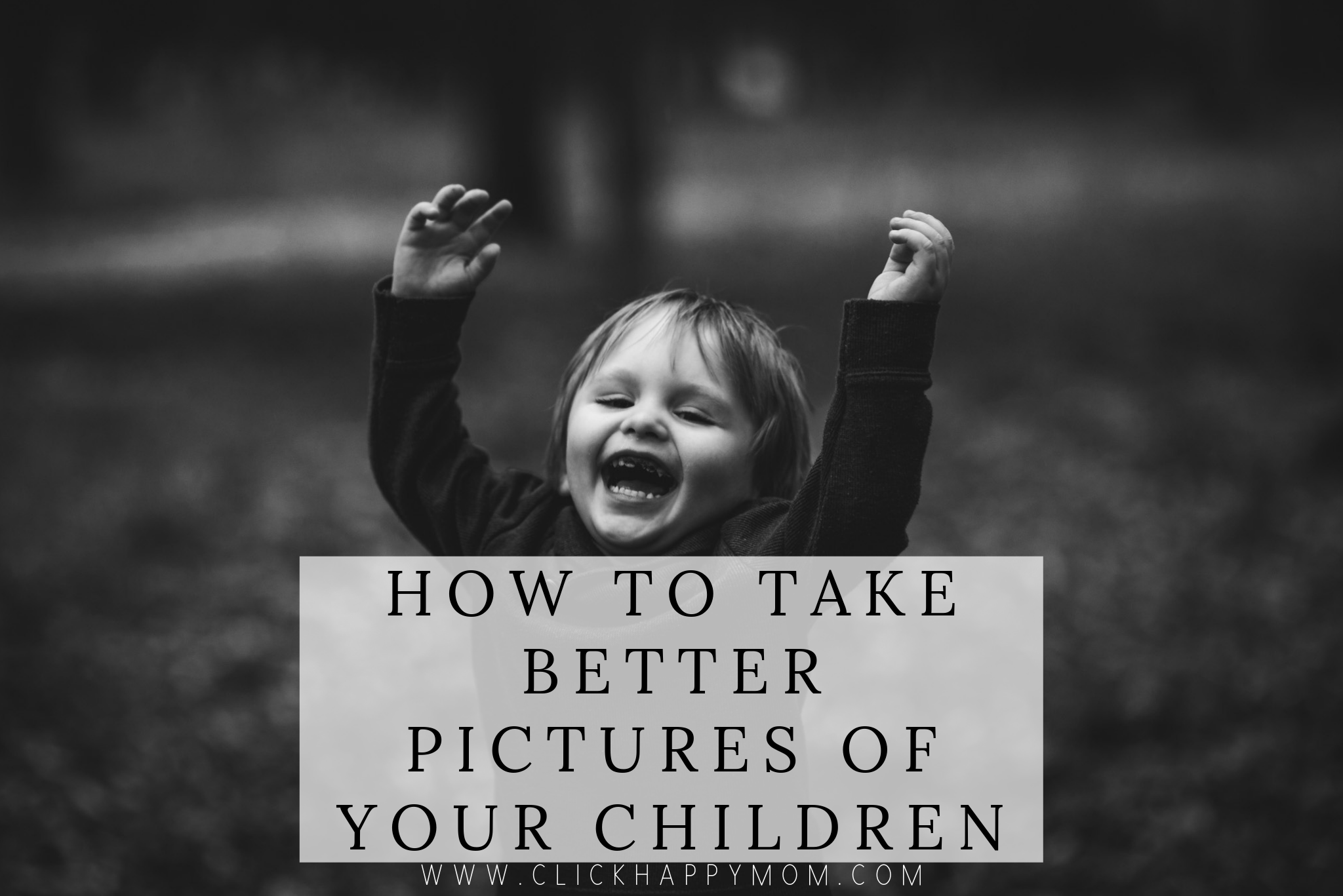 How to Take Better Pictures of Your Children