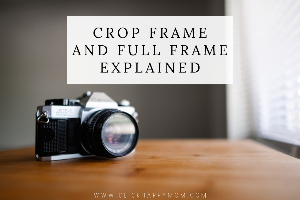 Crop Frame and Full Frame Explained - What are camera Sensors?