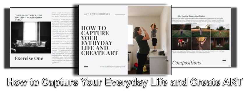 How to Capture Your Everyday Life and Create ART