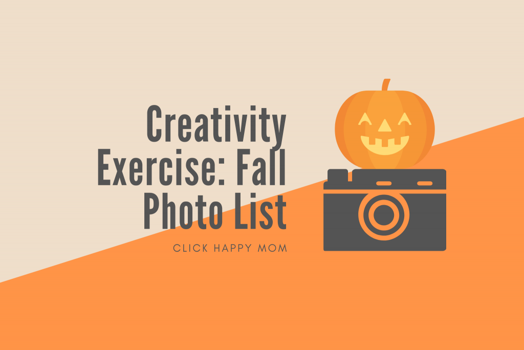 Creativity Exercise Fall Photography Photo Challenge