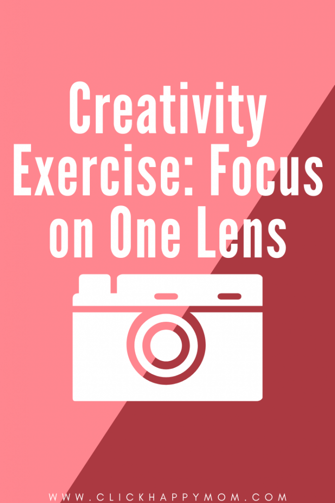 Creativity Exercise Focus on One Lens